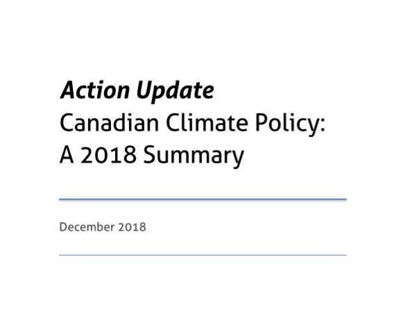 Action Update: A 2018 Summary of Canadian Climate Policy